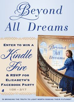 "Elizabeth Camden is celebrating the release of her latest novel, ""Beyond All Dreams,"" with a Kindle Fire giveaway and author chat party on Facebook. Click for details!"