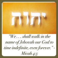 "Walking in God's name involves at least three things. First, we must proclaim that name to others. (Rom. 10:13) Second, we need to reflect Jehovah's qualities, especially his love. And third, we walk in God's name when we joyfully submit to his righteous standards, lest we bring reproach on our Father's holy name. (1 John 4:8; 5:3) Are you determined to ""walk in the name of Jehovah our God to time indefinite""? We have willingly come to know Jehovah."
