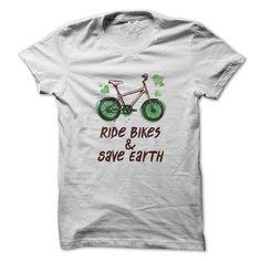 Ride Bikes and Save Earth T-Shirts, Hoodies, Sweatshirts, Tee Shirts (19$ ==► Shopping Now!)