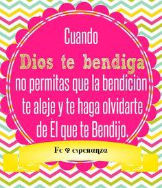 Cuando Dios te bendiga, no permitas que la bendición te aleje y te haga olvidarte de Èl que te Bendijo.