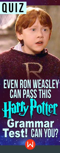 Harry Potter quiz: Can you pass this Harry Potter Grammar test? buzzfeed quizzes, playbuzz quiz, grammar test, JK Rowling, Harry Potter knowledge test, HP trivia questions, Harry Potter Vocabulary, Ron Weasley. EVERY HP fan should be able to pass this test, unless a langlock's got your tongue?