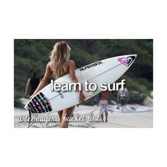I so want to surf. I think I can pull off a surfer right? Chick from Idaho becomes famous surfer. Hey it could happen!!!