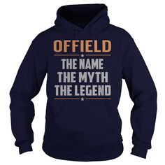 OFFIELD The Name The Myth The Legend Name Shirts #gift #ideas #Popular #Everything #Videos #Shop #Animals #pets #Architecture #Art #Cars #motorcycles #Celebrities #DIY #crafts #Design #Education #Entertainment #Food #drink #Gardening #Geek #Hair #beauty #Health #fitness #History #Holidays #events #Home decor #Humor #Illustrations #posters #Kids #parenting #Men #Outdoors #Photography #Products #Quotes #Science #nature #Sports #Tattoos #Technology #Travel #Weddings #Women