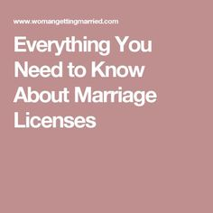 Everything You Need to Know About Marriage Licenses