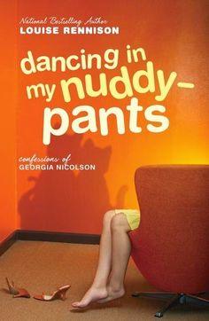 4. DANCING IN MY NUDY-PANTS / BAILANDO EN MIS BRAGAS INVISIBLES - SAGA CONFESIONES DE GEORGIA NICHOLSON, LOUISE RENNISON   http://bookadictas.blogspot.com/2014/10/saga-confesiones-de-georgia-nicholson-1.html