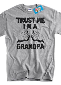 Trust Me I'm A Grandpa Father's Day Christmas Gift by IceCreamTees, $14.99