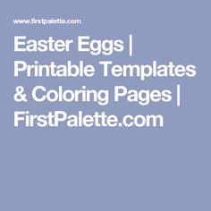 Easter Eggs | Printable Templates & Coloring Pages | FirstPalette.com