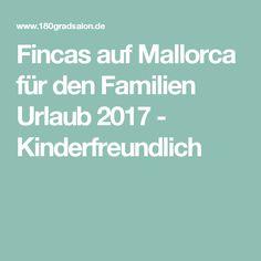 Fincas auf Mallorca für den Familien Urlaub 2017 - Kinderfreundlich