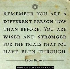 Me. Stronger. Wiser. Happier.