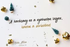 Oláh Attila #idézet #karácsony Xmas, Christmas, December, Life Quotes, Thoughts, Avon, Funny, People, Party