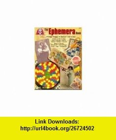 The Ephemera Book (Design Originals) (9781574215175) Beth Cote, Suzanne McNeill , ISBN-10: 1574215175  , ISBN-13: 978-1574215175 ,  , tutorials , pdf , ebook , torrent , downloads , rapidshare , filesonic , hotfile , megaupload , fileserve