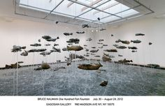 bruce nauman: one hundred fish fountain at gagosian gallery
