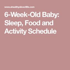 6-Week-Old Baby: Sleep, Food and Activity Schedule