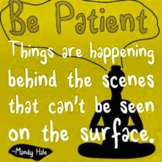 Be patient, your har