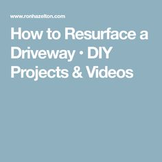 How to Resurface a Driveway • DIY Projects & Videos
