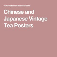 Chinese and Japanese Vintage Tea Posters