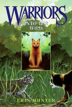Into the Wild (Warriors #1) by Erin Hunter. As a Crazy Cat Lady I think this series is just plain awesome lol