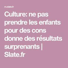 Culture: ne pas prendre les enfants pour des cons donne des résultats surprenants | Slate.fr