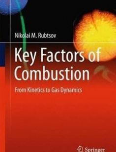 Key Factors of Combustion: From Kinetics to Gas Dynamics free download by Nikolai M. Rubtsov (auth.) ISBN: 9783319459967 with BooksBob. Fast and free eBooks download.  The post Key Factors of Combustion: From Kinetics to Gas Dynamics Free Download appeared first on Booksbob.com.