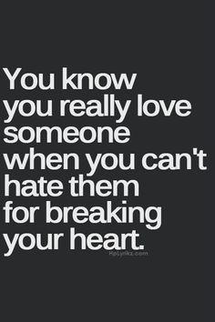 breaking your heart...