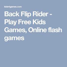 Back Flip Rider - Play Free Kids Games, Online flash games