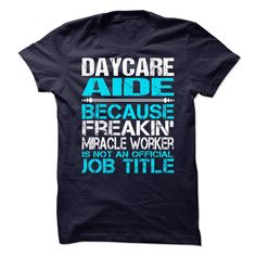 Awesome Tee For Daycare Aide T-Shirts, Hoodies. BUY IT NOW ==► https://www.sunfrog.com/No-Category/Awesome-Tee-For-Daycare-Aide-90990763-Guys.html?id=41382