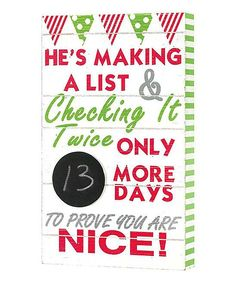 Celebrate Christmas with this clever box sign. A fun message and yultide colors adorn its bold shape. - 15.25'' W x 9.25'' H - Medium-density fiberboard - Writeable chalkboard space for date change -