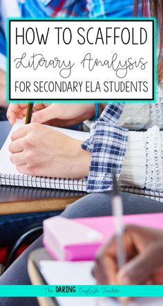 How to scaffold literary analysis instruction for middle school and high school English language arts students.