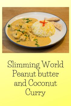 Slimming World Peanut butter and Coconut Curry ~ Reduced Grub Peanut Butter Curry, Peanut Butter Chicken, Coconut Peanut Butter, Coconut Chicken, Coconut Curry, Vegetable Curry, Vegetable Recipes, Chicken Recipes, Slimming World Curry