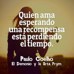 PC Paulo Coelho, Wasting Time, Sad Sayings, Te Amo, Thoughts, Waiting, Spirituality, Blue Prints, Quotes In Spanish