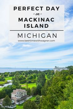 Nestled between Lake Michigan and Lake Huron, and between the Upper and Lower Peninsulas of Michigan, is the hidden gem of Mackinac Island. Here's how to have a perfect day on the Island!