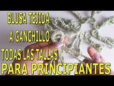 Blusa a crochet - ganchillo - para principiantes / Crochet blouse - crochet - for beginners - YouTube