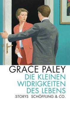 »Die kleinen Widrigkeiten des Lebens« (Schöffling Verlag): Ein Abend für Grace Paley mit Manuela Reichert & Wiebke Puls im Literaturhaus München (24.2.2015)