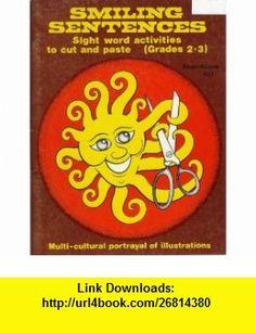 Smiling Sentences (Sight Word Activities to Cut and Paste, Grades 2-3) (9780933606036) Ellen Sussman, Ann Bishara , ISBN-10: 0933606036  , ISBN-13: 978-0933606036 ,  , tutorials , pdf , ebook , torrent , downloads , rapidshare , filesonic , hotfile , megaupload , fileserve