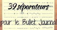 39 idées de séparateurs pour le Bullet Journal. Pour les jours où on a besoin d'inspiration pour diviser les sections de son bujo.
