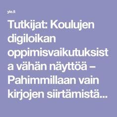 Tutkijat: Koulujen digiloikan oppimisvaikutuksista vähän näyttöä – Pahimmillaan vain kirjojen siirtämistä nettiin | Yle Uutiset | yle.fi