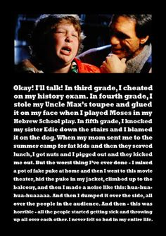 Chunk's confession ....one of my favorite parts of the movie!