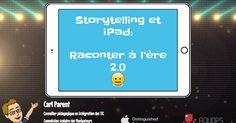 Storytelling et iPad : Raconter à l'ère 2.0 (AQUOPS 2017) - Google Slides