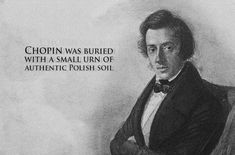 Chopin apparently used to carry the soil around with him to remind him of his homeland.