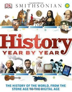 """History Year by Year by DK, """"History Year by Year presents the world through a detailed timeline, letting children follow the influences, patterns, and connections between historical events."""""""