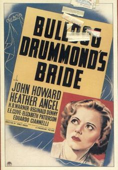 Bulldog Drummond's Bride Starring John Howard and Heather Angel. Elizabeth Patterson, Detective Movies, Heather Angel, John Howard, Movies Worth Watching, Very Bad, Classic Movies, I Movie, Entertaining