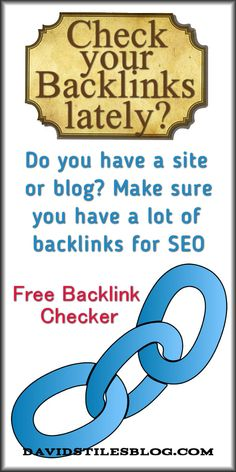 SEO - HOW TO CHECK YOUR WEBSITE FOR BACKLINKS FOR FREE. From: DavidStilesBlog.com