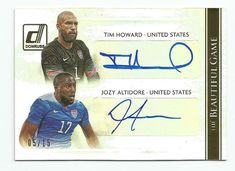 2015 Donruss Soccer Jozy Altidore/Tim Howard Beautiful Game Dual Auto Gold /15  | eBay Soccer Cards, Baseball Cards, Clint Dempsey, Italy Soccer, Double Team, Soccer World, World Cup, The Unit, Games