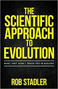 "The Scientific Approach to Evolution: What They Didn't Teach You in Biology by Ron Stadler - ""...a rational new perspective on this debate. Scientific evidence is not all created equally. Some forms of evidence provide only low confidence, while other forms of evidence provide high confidence. Rob Stadler describes a compelling approach to determine the level of confidence and applies it to the commonly cited evidence for evolution. When high-confidence evidence is appropriately…"