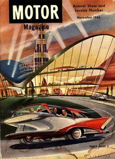 "dieselpunkflimflam: ""thegikitiki: "" Retro-Futurism… Motor Magazine, Cover, November 1956 "" The best is the transparent plastic ""radar dish"" hood ornament on the driverless future car. Pub Vintage, Vintage Space, World Of Tomorrow, Days Of Future Past, Futuristic Art, Science Fiction Art, Expo, Googie, Future City"