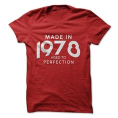 Made In 1978 Aged To Perfection #Tshirt #fashion