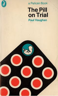 The Pill on Trial - Paul Vaughan - 1972 Pelican Cover Design by Patrick McCreeth