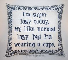Funny Cross Stitch Pillow, Blue Pillow, Lazy Quote from NeedleNosey Stitchery. Saved to Snarky Cross Stitch Pillows. Lazy Quotes, Funny Quotes, Sign Quotes, Cross Stitch Pillow, I Am Batman, Haha Funny, Funny Stuff, Hilarious, Blue Pillows