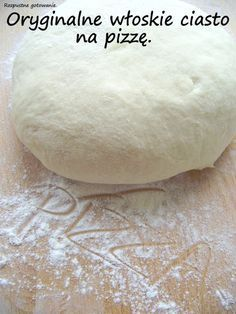 Rozpustne gotowanie: Oryginalne włoskie ciasto na pizzę. Pizza Recipes, Cooking Recipes, Good Food, Yummy Food, Polish Recipes, Pizza Dough, Kitchen Recipes, Food Design, Healthy Cooking