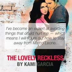 Quote from #TheLovelyReckless by Kami Garcia